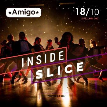 inside slice | РК Амиго
